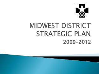 MIDWEST DISTRICT  STRATEGIC PLAN