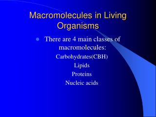 Macromolecules in Living Organisms