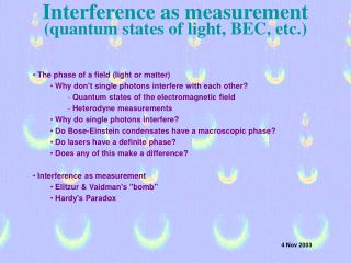 Interference as measurement quantum states of light, BEC, etc.