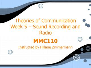 Theories of Communication Week 5 – Sound Recording and Radio