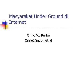 Masyarakat Under Ground di Internet