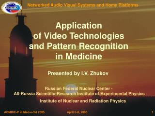 Application of Video Technologies and Pattern Recognition in Medicine