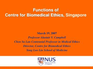 Functions of   Centre for Biomedical Ethics , Singapore