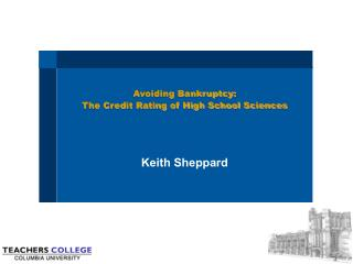Avoiding Bankruptcy:  The Credit Rating of High School Sciences