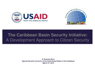 The Caribbean Basin Security Initiative: A Development Approach to Citizen Security
