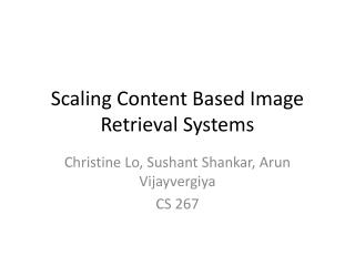 Scaling Content Based Image Retrieval Systems