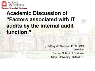 "Academic Discussion of ""Factors associated with IT audits by the internal audit function."""