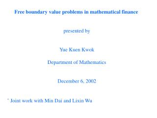 Free boundary value problems in mathematical finance  presented by Yue Kuen Kwok