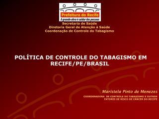 POLÍTICA DE CONTROLE DO TABAGISMO EM RECIFE/PE/BRASIL
