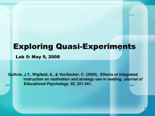 Exploring Quasi-Experiments Lab 5: May 9, 2008