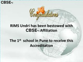 RIMS  Undri  has been bestowed with  CBSE- i Affiliation