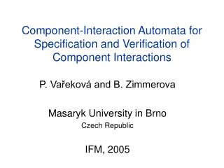 Component-Interaction Automata for Specification and Verification of Component Interactions