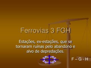 Ferrovias 3 FGH