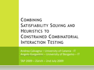 Combining  Satisfiability  Solving and Heuristics to Constrained Combinatorial Interaction Testing