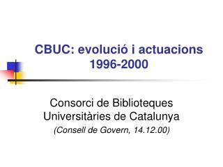 CBUC: evolució i actuacions 1996-2000