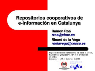 Repositorios cooperativos de  e-información en Catalunya