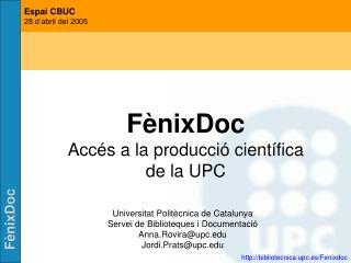 F�nixDoc Acc�s a la producci� cient�fica de la UPC