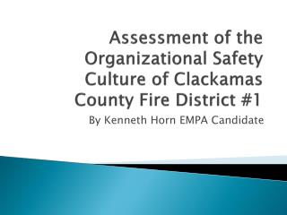 Assessment of the Organizational Safety Culture of Clackamas County Fire District #1