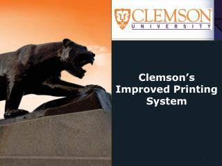 Clemson's Improved Printing System