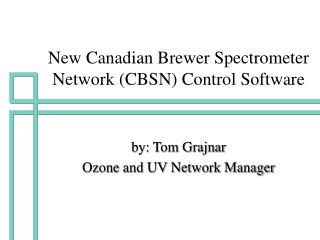 New Canadian Brewer Spectrometer Network (CBSN) Control Software