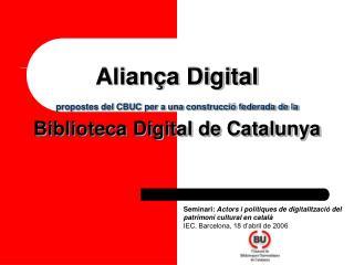 Seminari:  Actors i polítiques de digitalització del patrimoni cultural en català
