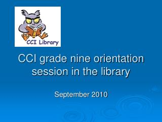 CCI grade nine orientation session in the library