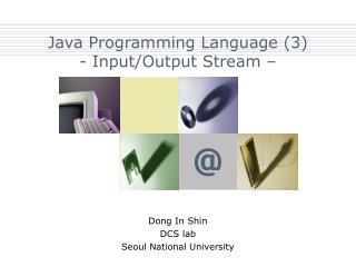 Java Programming Language (3) - Input/Output Stream –