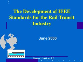 The Development of IEEE Standards for the Rail Transit Industry