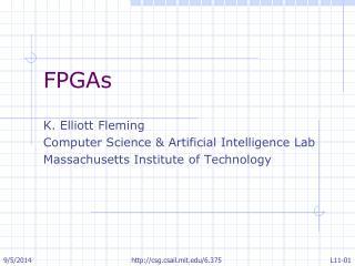 FPGAs K. Elliott Fleming  Computer Science & Artificial Intelligence Lab