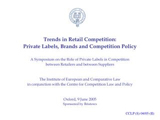 Trends in Retail Competition:  Private Labels, Brands and Competition Policy