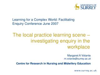 The local practice learning scene � investigating enquiry in the workplace