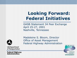 Looking Forward: Federal Initiatives