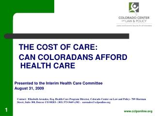 THE COST OF CARE:   CAN COLORADANS AFFORD HEALTH CARE