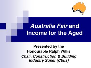 Australia Fair  and Income for the Aged