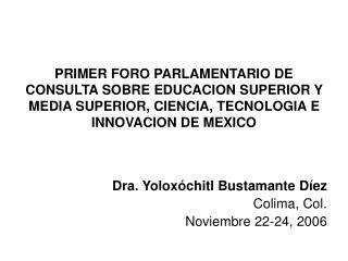 Dra. Yoloxóchitl Bustamante Díez Colima, Col.  Noviembre 22-24, 2006