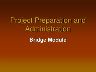 Project Preparation and Administration