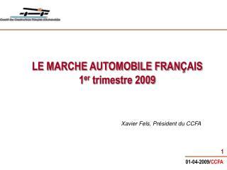 LE MARCHE AUTOMOBILE FRAN Ç AIS  1 er  trimestre 2009