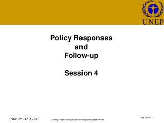 Policy Responses and  Follow-up  Session 4