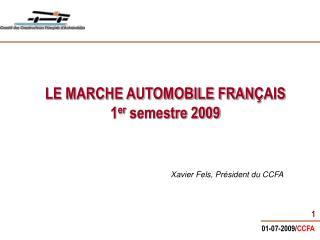 LE MARCHE AUTOMOBILE FRAN Ç AIS  1 er  semestre 2009