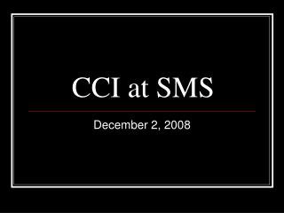 CCI at SMS