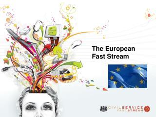The European Fast Stream