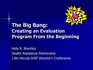 The Big Bang: Creating an Evaluation Program From the Beginning