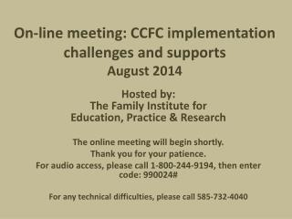 On-line meeting: CCFC implementation challenges and supports August 2014