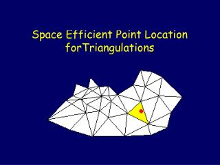 Space Efficient Point Location forTriangulations