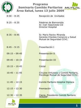 Programa  Seminario Comités Paritarios  Área Salud, lunes 13 julio 2009