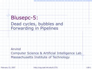 Blusepc-5:  Dead cycles, bubbles and Forwarding in Pipelines Arvind
