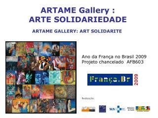 ARTAME Gallery  :  ARTE  SOLIDARIEDADE