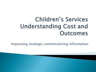 Children's Services Understanding Cost and Outcomes