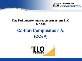 Das Dokumentenmanagementsystem ELO für den  Carbon Composites e.V.  (CCeV)