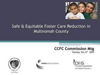 Safe & Equitable Foster Care Reduction in Multnomah County